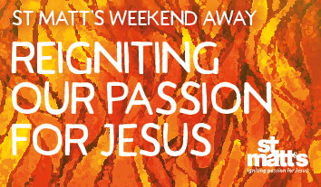 [Weekend Away 2019] Session 3, Reigniting Our Passion For Jesus